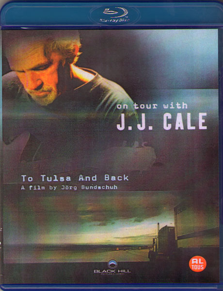 To Tulsa And Back On tour with JJ Cale (Blu-ray)